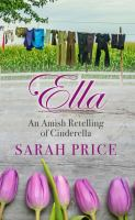 Cover image for Ella : an Amish retelling of Cinderella