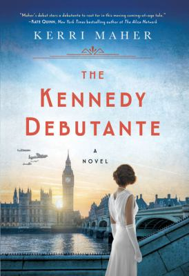 Cover image for The Kennedy debutante : a novel