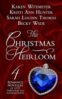 Cover image for The Christmas heirloom : four holiday novellas of love through the generations