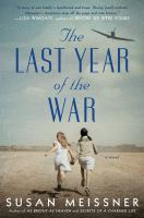 Cover image for The last year of the war : a novel
