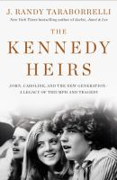 Cover image for The Kennedy heirs: John, Caroline, and the new generation-- a legacy of triumph and tragedy