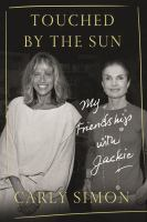 Cover image for Touched by the sun : my friendship with Jackie