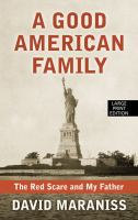 Cover image for A good American family : the Red Scare and my father