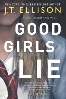 Cover image for Good girls lie : a novel