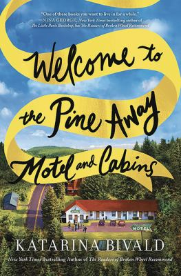 Cover image for Welcome to the Pine Away Motel and Cabins : a novel