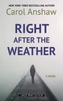 Cover image for Right after the weather : a novel