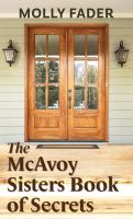 Cover image for The McAvoy sisters book of secrets : a novel