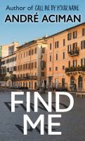 Cover image for Find me : a novel