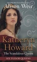Cover image for Katheryn Howard, the scandalous queen