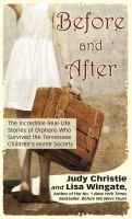Cover image for Before and after : the incredible real-life stories of orphans who survived the Tennessee Children's Home Society
