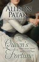 Cover image for The queen's fortune : a novel