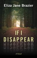 Cover image for If I disappear : a novel