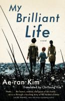 Cover image for My brilliant life : a novel