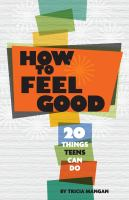 Cover image for How to feel good : 20 things teens can do