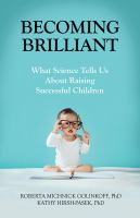 Cover image for Becoming brilliant : what science tells us about raising successful children