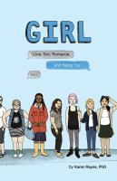 Cover image for Girl : love, sex, romance, and being you