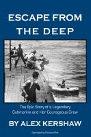 Cover image for Escape from the deep the epic story of a legendary submarine and her courageous crew