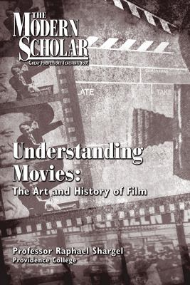 Cover image for Understanding movies the art and history of film