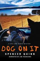 Cover image for Dog on it : a Chet and Bernie mystery
