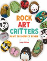 Cover image for Rock art critters : paint the perfect pebble
