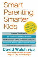 Cover image for Smart parenting, smarter kids : the one brain book you need to help your child grow brighter, healthier, and happier