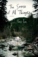 Cover image for The source of all things : a memoir