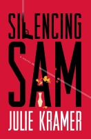 Cover image for Silencing Sam : a novel