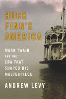 Cover image for Huck Finn's America : Mark Twain and the era that shaped his masterpiece