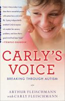Cover image for Carly's voice : breaking through autism