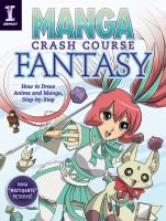 Cover image for Manga crash course fantasy : how to draw anime and manga step by step