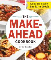 Cover image for The make-ahead cookbook : cook for a day, eat for a week