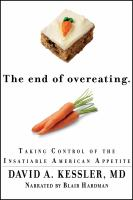 Cover image for The end of overeating taking control of the insatiable American appetite
