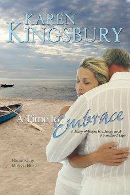 Cover image for A time to embrace a story of hope, healing, and abundant life