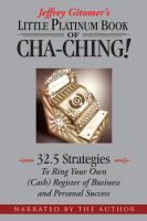 Cover image for Jeffrey Gitomer's little platinum book of cha-ching! 32.5 strategies to ring your own (cash) register of business and personal success.