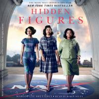 Cover image for Hidden figures [the American dream and the untold story of the Black women mathematicians who helped win the space race]