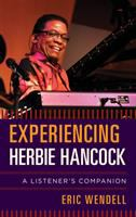 Cover image for Experiencing Herbie Hancock : a listener's companion
