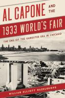 Cover image for Al Capone and the 1933 World's Fair : the end of the gangster era in Chicago