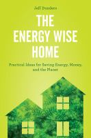 Cover image for The energy wise home : practical ideas for sustainable living