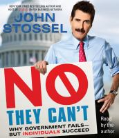 Cover image for No, they can't [why government fails-- but individuals succeed]
