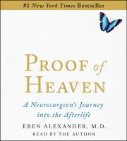 Cover image for Proof of heaven [a neurosurgeon's journey into the afterlife]