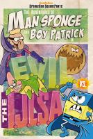 Cover image for The adventures of Man Sponge and Boy Patrick in E.V.I.L. vs the I.J.L.S.A.