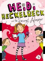 Cover image for Heidi Heckelbeck and the secret admirer