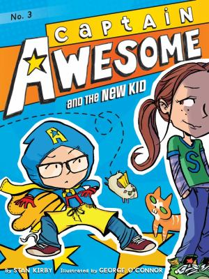 Cover image for Captain Awesome and the new kid