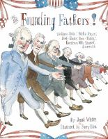 Cover image for The Founding Fathers! : those horse-ridin', fiddle-playin', book-readin', gun-totin' gentlemen who started America
