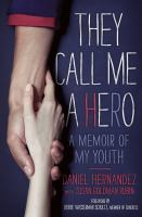 Cover image for They call me a hero : a memoir of my youth