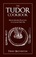 Cover image for The Tudor cookbook : from gilded peacock to calves' feet pie