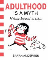 """Cover image for Adulthood is a myth : a """"Sarah's Scribbles"""" collection"""