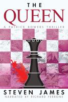 Cover image for The queen : a Patrick Bowers thriller