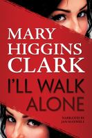Cover image for I'll walk alone : a novel