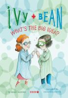 Cover image for Ivy + Bean what's the big idea?